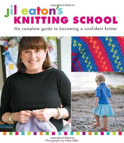 jil-eatons-knitting-school-the-complete-guide-to-becoming-a-confident-knitter-by-jil-eaton-2010-08-2