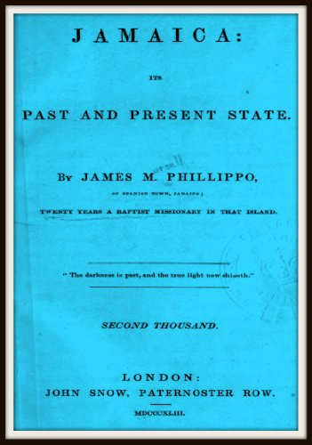 James Mursell Phillippo - Jamaica; its past and present state (English Edition)