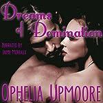 Dreams of Domination | Ophelia Upmoore