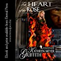 The Heart of The Rose: Author's New Revised Edition (       UNABRIDGED) by Kathryn Meyer Griffith Narrated by Amanda Friday