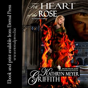 The Heart of The Rose: Author's New Revised Edition | [Kathryn Meyer Griffith]
