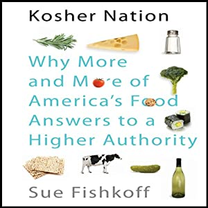 Kosher Nation: Why More and More of America's Food Answers to a Higher Authority | [Sue Fishkoff]