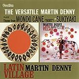 Latin Village; The Versatile Martin Denny