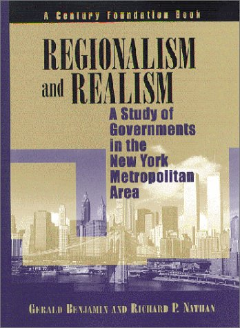 Regionalism and Realism: A Study of Government in the New York Metropolitan Area (Century Foundation Books (Brookings Hardcover))