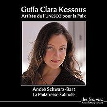 La Mulâtresse Solitude | Livre audio Auteur(s) : André Schwarz-Bart Narrateur(s) : Guila Clara Kessous