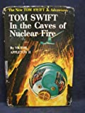 img - for Tom Swift in the Caves of Nuclear Fire book / textbook / text book