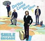 Smile Brigade Do You Come Here Often?