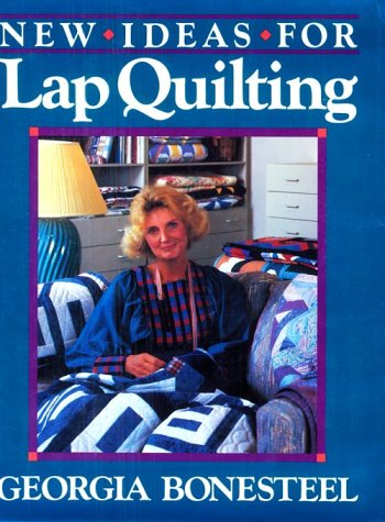 New Ideas For Lap Quilting (Lap Quilting compare prices)