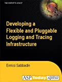 img - for Developing a Flexible and Pluggable Logging and Tracing Infrastructure book / textbook / text book