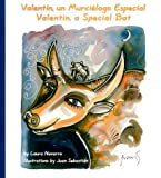 Valentin, a Special Bat: Valent�n, un murci�lago especial (English and Spanish Edition)