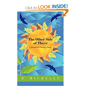 The Other Side of Threw: A Journal of a Journey Home e-book downloads