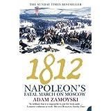 1812: Napoleon's Fatal March on Moscowby Adam Zamoyski
