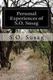 img - for [ Personal Experiences of S.O. Susag by Susag, S O ( Author ) Apr-2014 Paperback ] book / textbook / text book