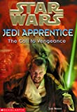 Star Wars: Jedi Apprentice #16: The Call To Vengeance (043913935X) by Watson, Jude
