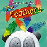 img - for The Feathers (Bamboo & Friends) book / textbook / text book