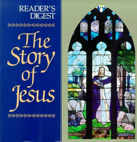 The Story of Jesus (Reader's Digest General Books), READER'S DIGEST EDITORS