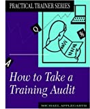 How to Take a Training Audit (Practical Trainer) Michael Applegarth