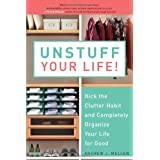 Unstuff Your Life!: Kick the Clutter Habit and Completely Organize Your Life for Good ~ Andrew J. Mellen