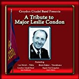 Croydon Citadel Band A Tribute to Major Leslie Condon