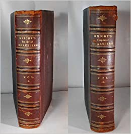 Works of Shakespeare. Imperial Edition (Knight's Imperial Shakespeare