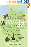 Those Crazy Germans! A Lighthearted Guide to Germany
