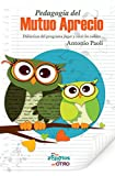 Pedagogia del Mutuo Aprecio: Didacticas del programa jugar y vivir los valores (Spanish Edition)