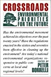 img - for Crossroads: Environmental Priorities For The Future book / textbook / text book