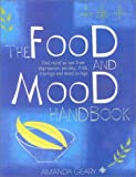 The Food and Mood Handbook: Find relief at last from depression, anxiety, PMS, cravings and mood swings: How What You Eat Can Transform How You Feel