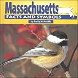 Massachusetts Facts and Symbols (States and Their Symbols) (0531116069) by Emily McAuliffe