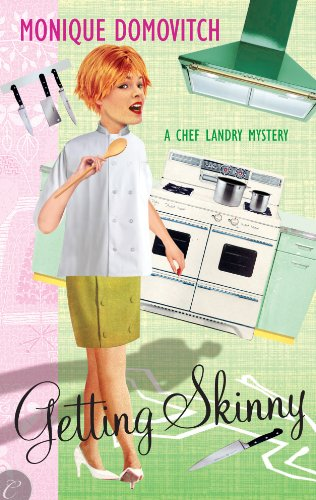 <strong>Mystery Readers Alert! All Rave Reviews For <strong>Monique Domovitch</strong>'s <em>Getting Skinny (A Chef Landry Mystery)</em> - $2.99 on Kindle </strong>
