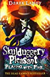 Derek Landy Playing with Fire (Skulduggery Pleasant - book 2)