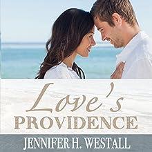 Love's Providence: A Contemporary Christian Romance   Livre audio Auteur(s) : Jennifer H. Westall Narrateur(s) : Angel Clark, Joe Hempel, Noel Harrison