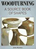 img - for Woodturning: A Source Book of Shapes book / textbook / text book