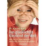 """Das gl�cklichste Kleinkind der Welt: Wie Sie Ihr Kind liebevoll durch die Trotzphase begleitenvon """"Harvey Karp"""""""