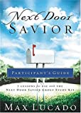 Next Door Savior Participant's Guide (Lucado, Max)