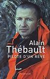echange, troc Alain Thébault - Pilote d'un rêve