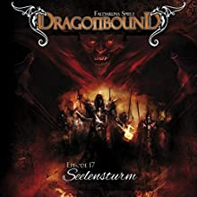Seelensturm (Dragonbound 17) Hörspiel von Peter Lerf Gesprochen von: Bettina Zech, Jürgen Kluckert, Torsten Michaelis
