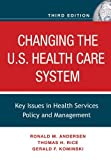 img - for Changing the U.S. Health Care System: Key Issues in Health Services Policy and Management by Ronald M. Andersen (2007-02-02) book / textbook / text book