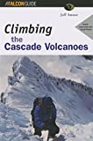 img - for Climbing the Cascade Volcanoes (Regional Rock Climbing Series) 1st edition by Smoot, Jeffrey L. (1999) Paperback book / textbook / text book