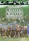 The History Of Warfare: William Wallace - The True Story [DVD]