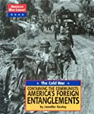 img - for The Cold War: Containing the Communists: America's Foreign Entanglements (American War Library) book / textbook / text book