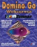 Domino Go Webserver FrontRunner: The Quick and Easy Guide to Establishing an Effective Web Presence (1576102165) by Schindler, Bill