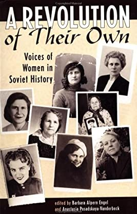 A Revolution Of Their Own: Voices Of Women In Soviet History