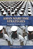 img - for Asian Maritime Strategies: Navigating Troubled Waters book / textbook / text book