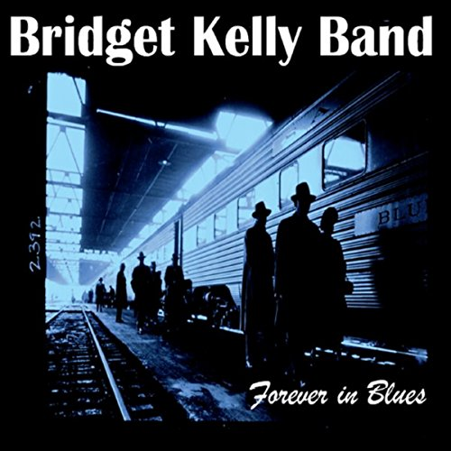 Bridget Kelly Band - Forever in Blues-CD-2014-UNiCORN INT Download