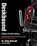 Deskbound: Sitting is the New Smoking