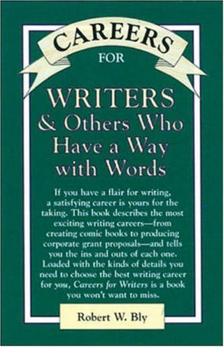 Careers for Writers & Others Who Have a Way With Words (Vgm Careers for You Series (Paper)), Bly, Robert W.; Bly, Bob