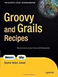 Groovy and Grails Recipes: A Problem-solution Approach (Expert's Voice in Open Source)