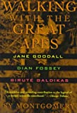 Walking With the Great Apes: Jane Goodall, Dian Fossey, Birute Galdikas (0395611563) by Montgomery, Sy