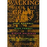 Walking With the Great Apes: Jane Goodall, Dian Fossey, Birute Galdikas ~ Sy Montgomery